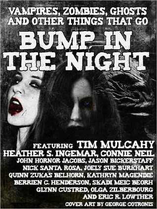 Vampires, Zombies, Ghosts, and Other Things that go Bump In the Night  by  Tim Mulcahy