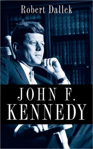 John F. Kennedy Robert Dallek