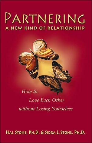 Partnering: A New Kind of Relationship  by  Hal Stone