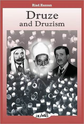 Druze and Druzism Riad Hassan