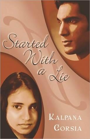 Started with a Lie  by  Kalpana Gorsia