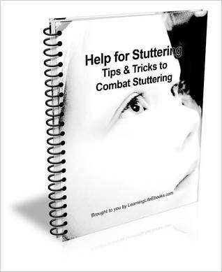 Help for Stuttering: Tips & Tricks to Combat Stuttering  by  David Brown