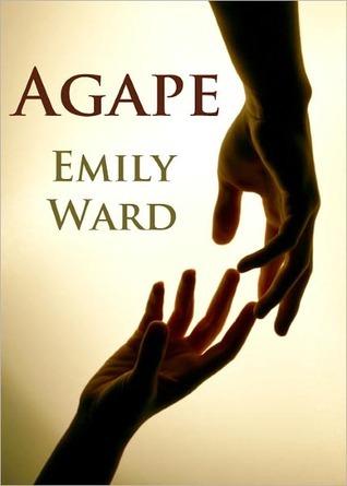 Agape  by  Emily Ann Ward
