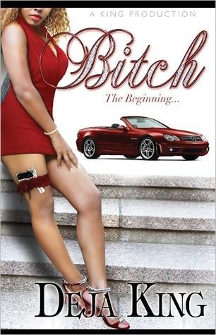 Bitch  by  Deja King