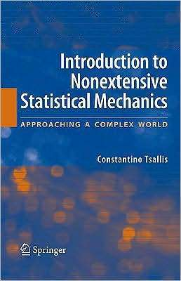 Introduction to Nonextensive Statistical Mechanics: Approaching a Complex World Constantino Tsallis
