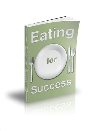 Eating For Success  by  Lou Diamond