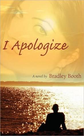 I Apologize Bradley Booth
