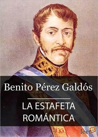 La estafeta romántica Benito Pérez Galdós