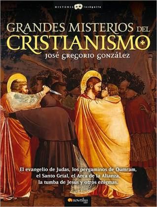 Grandes Misterios Del Cristianismo  by  Jose Gregorio Gonzalez