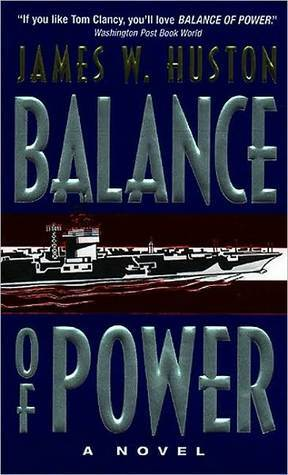 Balance of Power: A Novel  by  James W. Huston