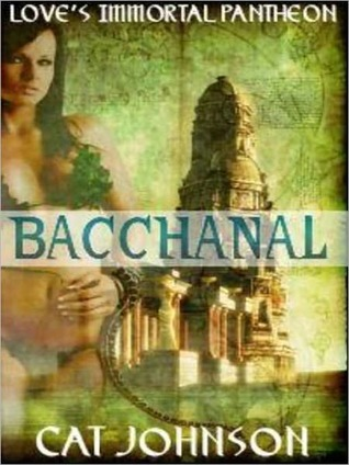 Loves Immortal Pantheon Vol2: Bacchanal  by  Cat Johnson