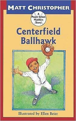 Centerfield Ballhawk  by  Matt Christopher