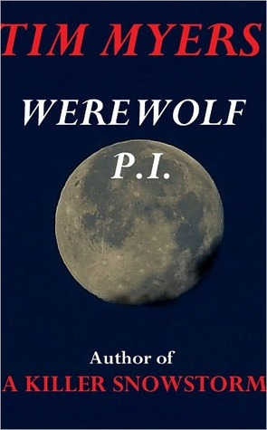 Werewolf, PI  by  Tim Myers