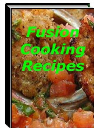 Fusion Cooking Recipes Lou Diamond