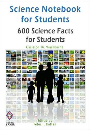 Science Notebook for Students: 600 Science Facts for Students Peter I. Kattan