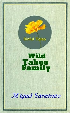 Wild Taboo Family  by  Miguel Sarmiento
