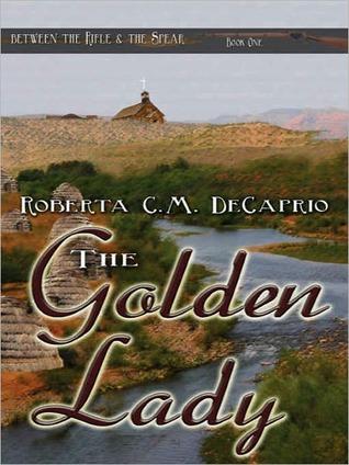 The Golden Lady Roberta C.M. DeCaprio