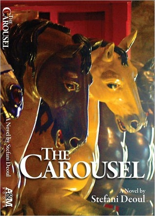 The Carousel  by  Stefani Deoul