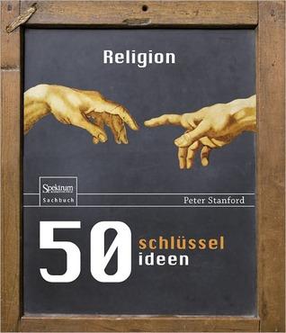 50 Schlüsselideen Religion Peter Stanford