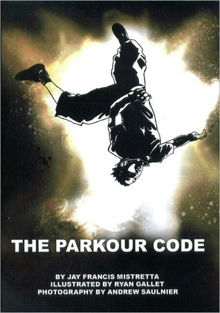 THE PARKOUR CODE  by  Jay F. Mistretta