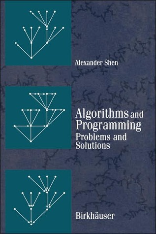 Algorithms and Programming: Problems and Solutions Alexander Shen
