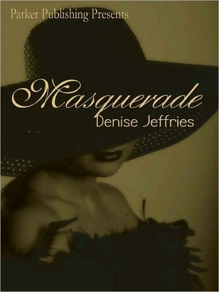 Masquerade  by  Denise P. Jeffries