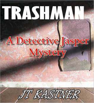 Trashman J.T. Kastner