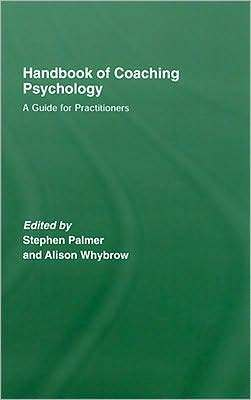 Handbook of Coaching Psychology: A Guide for Practitioners  by  Stephen Palmer
