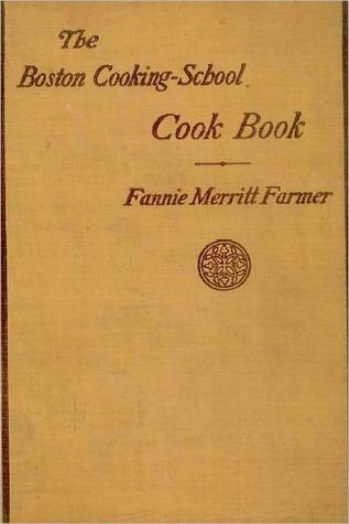 Boston Cooking-School Cook Book  by  Fannie Merritt Farmer