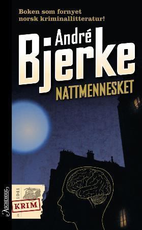 Nattmennesket  by  André Bjerke