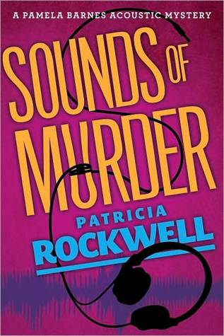 Sounds of Murder (Pamela Barnes Acoustic Mystery #1) Patricia Rockwell
