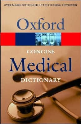 Concise Medical Dictionary  by  Elizabeth A. Martin