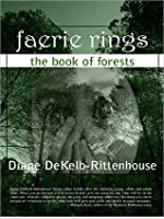 Faerie Rings - the Book of Forests  by  Diane DeKelb-Rittenhouse