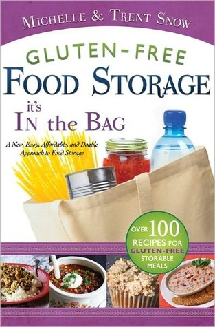 Gluten Free Food Storage: Its in the Bag Michelle Snow