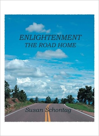Enlightenment The Road Home  by  Susan Schontag