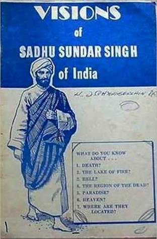 The Visions of Sadhu Sundar Singh of India  by  Sadhu Sundar Singh