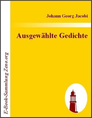 Ausgew?hlte Gedichte  by  Johann G Jacobi