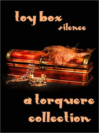 Toy Box: Silence  by  Taylor Lochland
