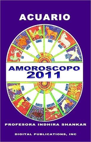 AMOROSCOPO 2011 (SOLO PARA MUJERES) - ACUARIO Indhira Shankar