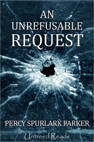 An Unrefusable Request  by  Percy Spurlark Parker