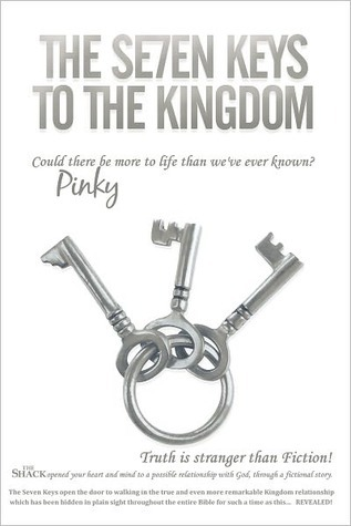 THE SE7EN KEYS TO THE KINGDOM: Could there be more to life than weve ever known? Pinky