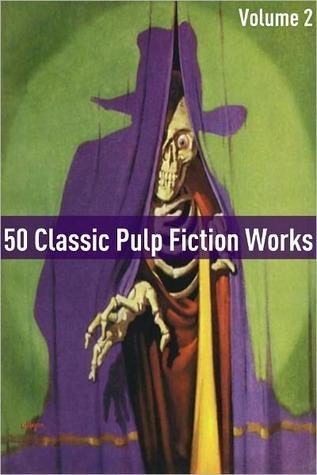 50 Classic Pulp Fiction Works: Volume 2 Golgotha Press