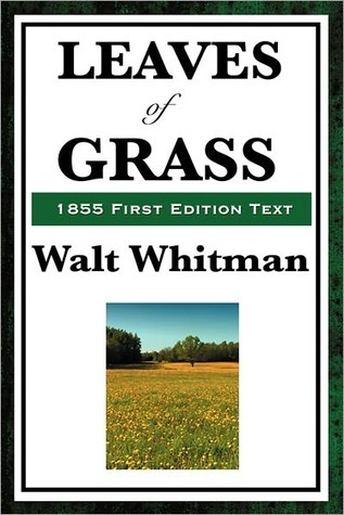 LEAVES of GRASS, 1855 First Edition Text  by  Walt Whitman