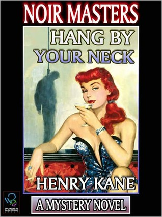 Hang By Your Neck Henry Kane