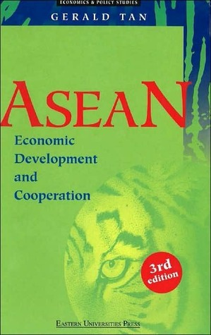 ASEAN Economic Development and Cooperation: Third Edition  by  Gerald Tan