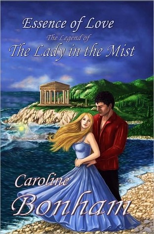 Essence of Love, The Legend of the Lady in the Mist  by  Caroline Bonham