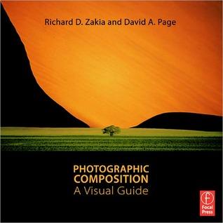 Photographic Composition: A Visual Guide Richard D. Zakia