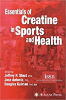 Essentials of Creatine in Sports and Health  by  Jeffrey R. Stout