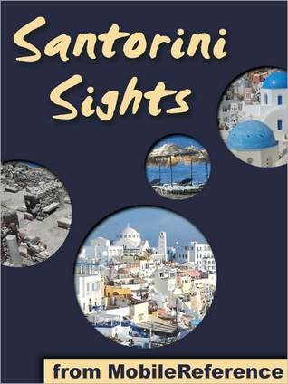 Santorini Sights: a travel guide to the top 12 attractions in Santorini, Greece MobileReference