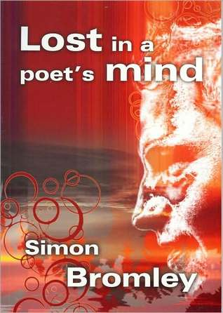 Lost In A Poets Mind  by  Bromley Simon